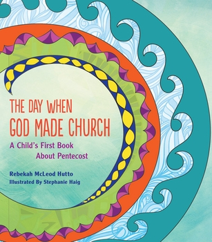 the-day-when-god-made-church-a-child-s-book-about-pentecost-4