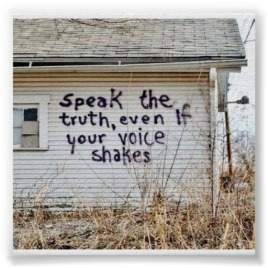 speak_the_truth_even_if_your_voice_shakes_poster-r94702277266b4e28acece46e4bc383b0_w2y_8byvr_512