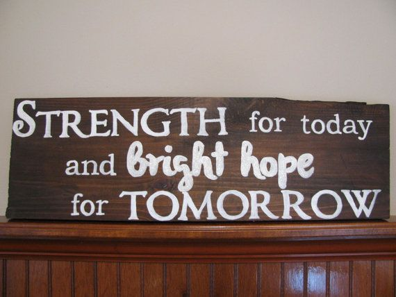 Strength for Today and Bright Hope forTomorrow